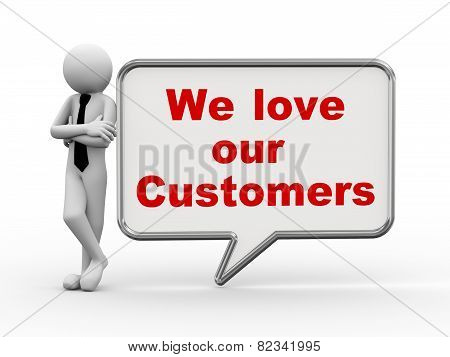 3D Businessman With Speech Bubble - Love Customers