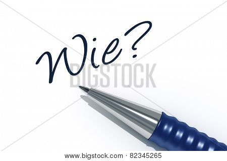 An image of a pen with the message how in german language