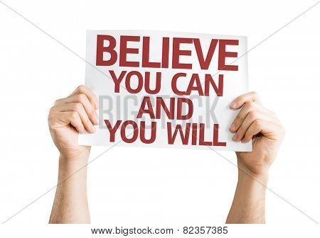 Believe You Can and You Will card isolated on white background