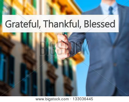 Grateful Thankful Blessed - Businessman Hand Holding Sign