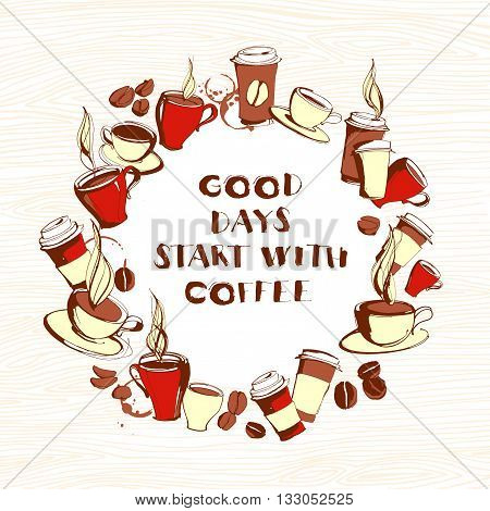 Vector illustration Grungy hand drawn circle shape ink coffee to go, cups, mugs, beans frame or border pattern. Coffee cup, coffee beans, tea, coffee shop, drinking coffee, coffee mug, circle frame