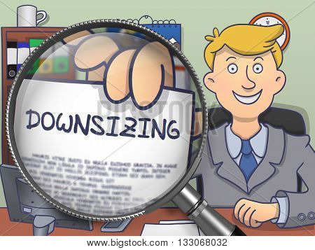 Downsizing. Paper with Concept in Business Man's Hand through Magnifying Glass. Colored Doodle Style Illustration.