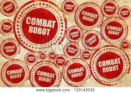 combat robot sign background, red stamp on a grunge paper textur