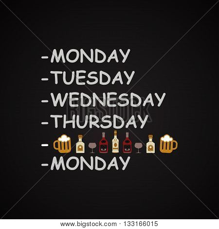 Weekdays with alcohol drinks, funny inscription template