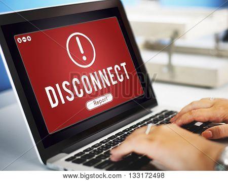 Disconnect Network Problem Technology Software Concept