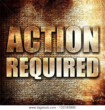 action required, 3D rendering, metal text on rust background