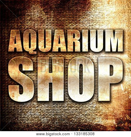 aquarium shop, 3D rendering, metal text on rust background