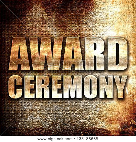 award ceremony, 3D rendering, metal text on rust background