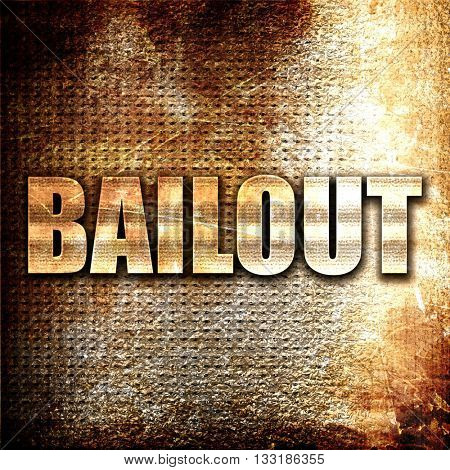bailout, 3D rendering, metal text on rust background