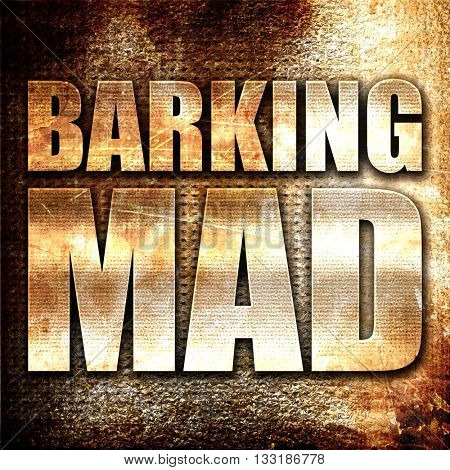 barking mad, 3D rendering, metal text on rust background