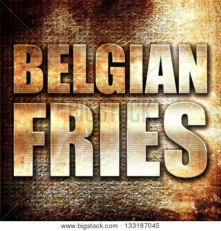 belgian fries, 3D rendering, metal text on rust background