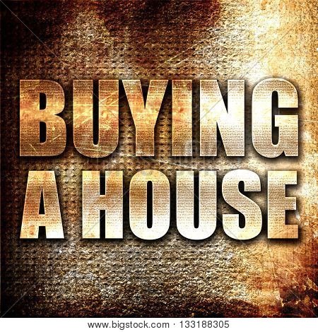 buying a house, 3D rendering, metal text on rust background