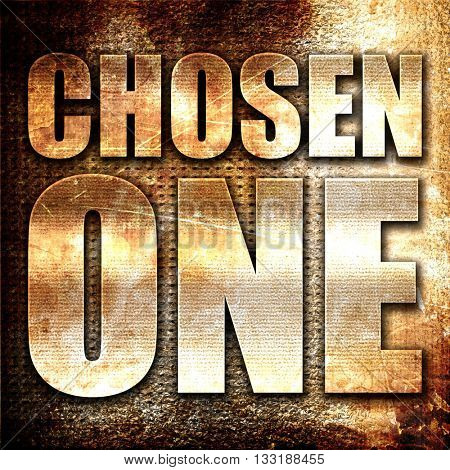 chosen one, 3D rendering, metal text on rust background