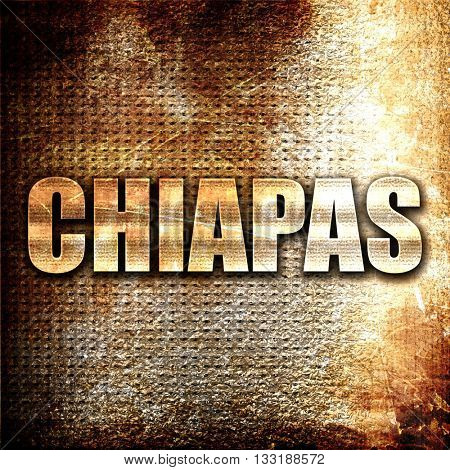 Chiapas, 3D rendering, metal text on rust background