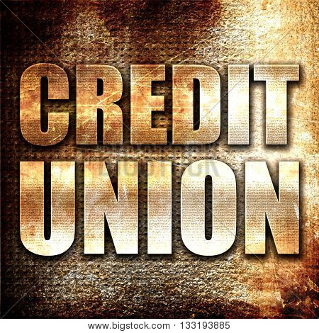 credit union, 3D rendering, metal text on rust background