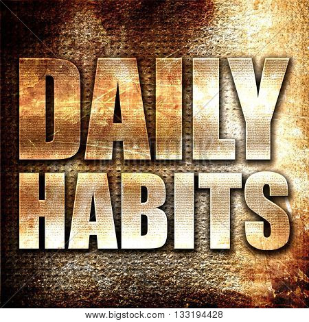 daily habits, 3D rendering, metal text on rust background