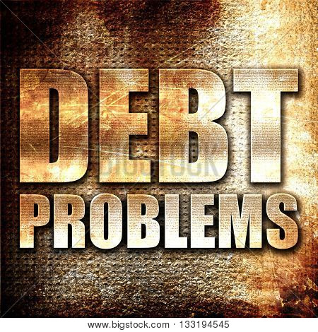 debt problems, 3D rendering, metal text on rust background