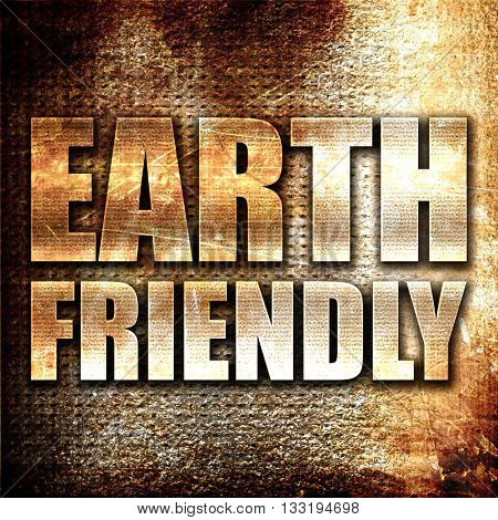 earth friendly, 3D rendering, metal text on rust background