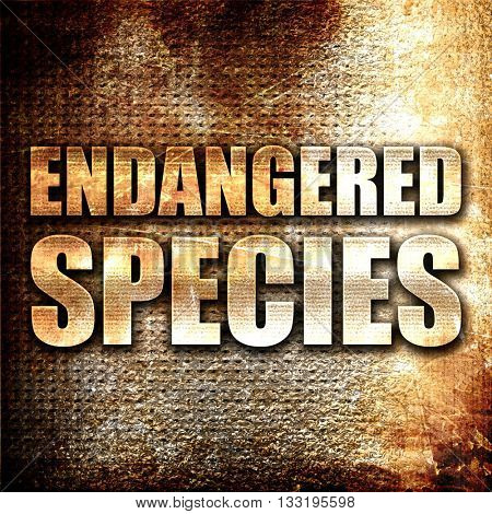 endangered species, 3D rendering, metal text on rust background
