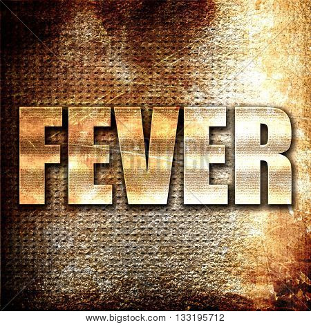 fever, 3D rendering, metal text on rust background