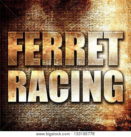 ferret racing, 3D rendering, metal text on rust background