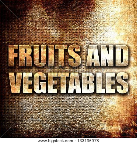 fruits and vegetables, 3D rendering, metal text on rust backgrou