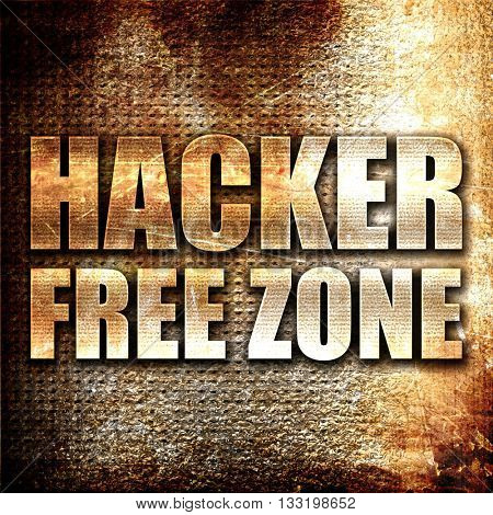 hacker free zone, 3D rendering, metal text on rust background