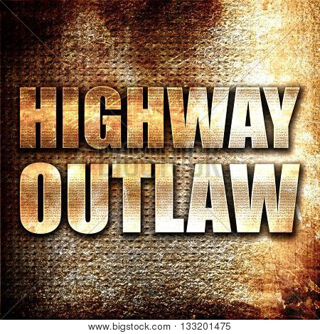 highway outlaw, 3D rendering, metal text on rust background
