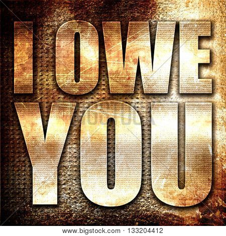i owe you, 3D rendering, metal text on rust background