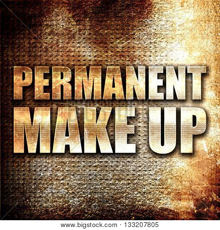 permanent make up, 3D rendering, metal text on rust background