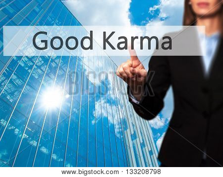 Good Karma - Businesswoman Hand Pressing Button On Touch Screen Interface.