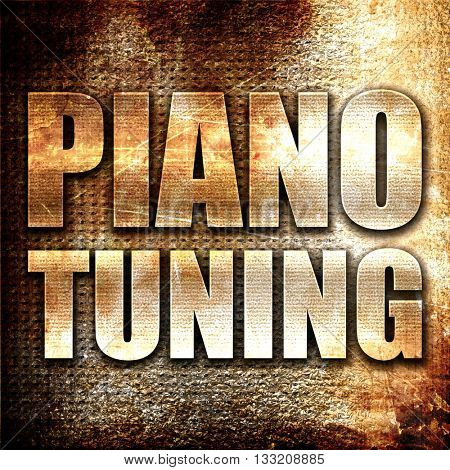 piano tuning, 3D rendering, metal text on rust background