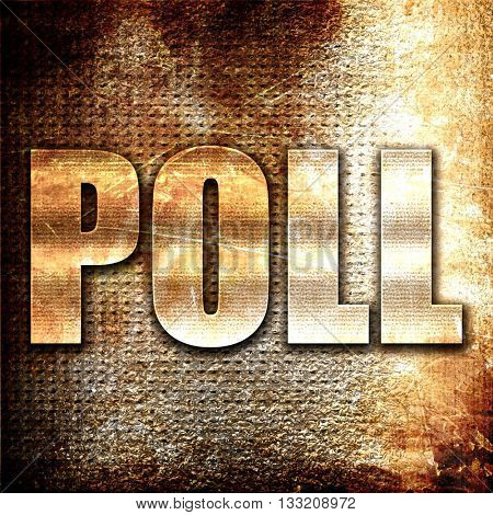 poll, 3D rendering, metal text on rust background