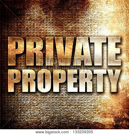 private property, 3D rendering, metal text on rust background