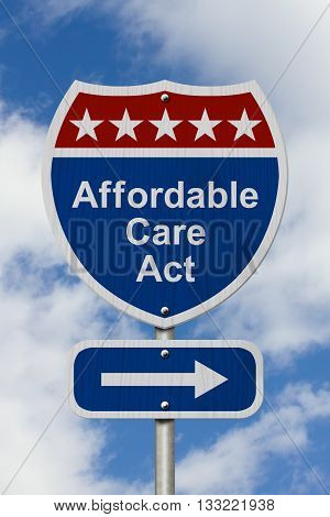 Way to get the Affordable Care Act Road Sign Red White and Blue American Highway Sign with words Affordable Care Act with sky background, 3D Illustration