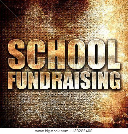 school fundraising, 3D rendering, metal text on rust background