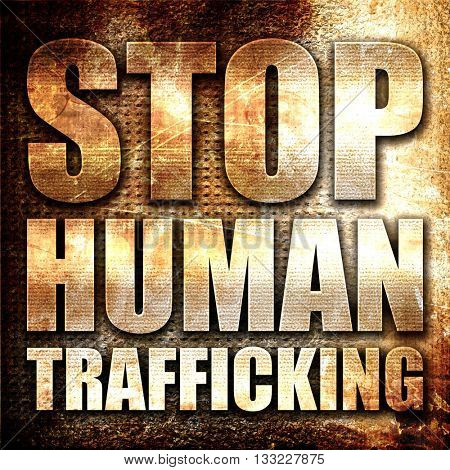 stop human trafficking, 3D rendering, metal text on rust backgro