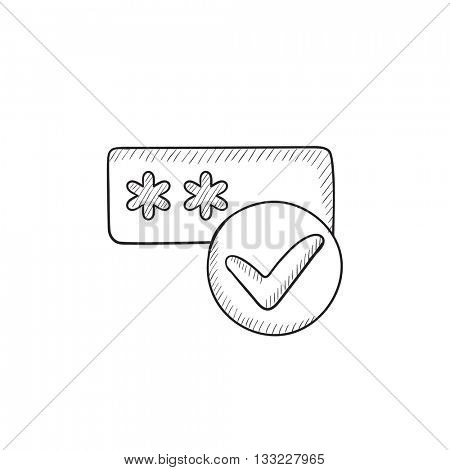 Password with check mark vector sketch icon isolated on background. Hand drawn Password with check mark icon. Password with check mark sketch icon for infographic, website or app.