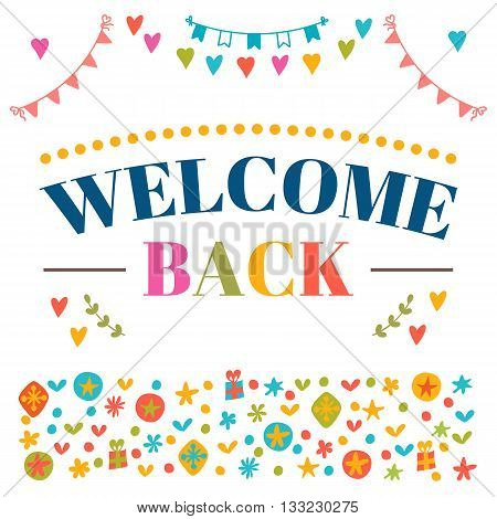 Welcome Back Text With Colorful Design Elements. Greeting Card. Decorative Lettering Text. Cute Post