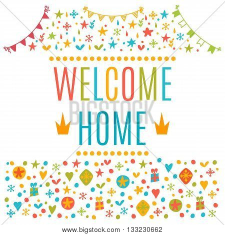 Welcome Home Text With Colorful Design Elements. Cute Postcard
