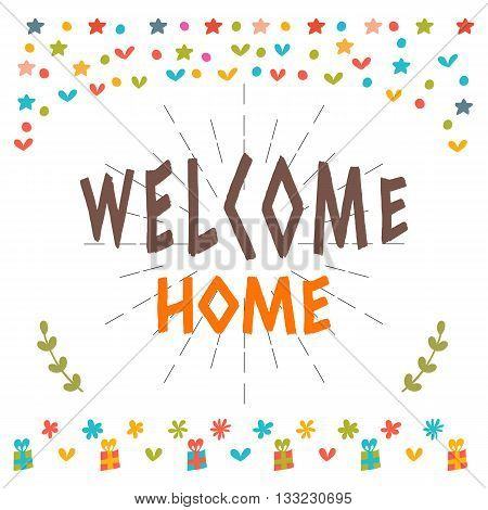 Welcome Home Text With Colorful Design Elements. Greeting Card. Cute Postcard. Decorative Lettering