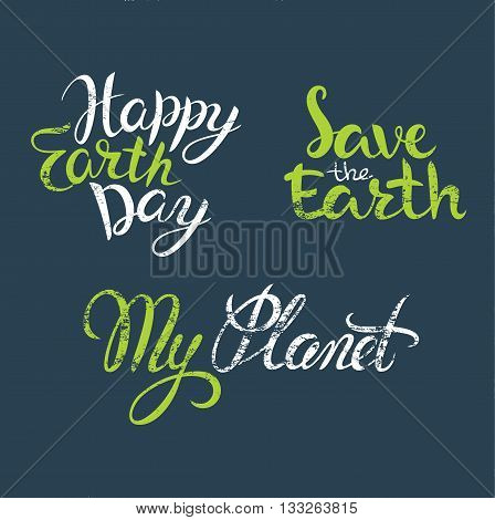 Happy Earth Day hand lettering, poster for Earth Day. Earth Day background. EPS 10