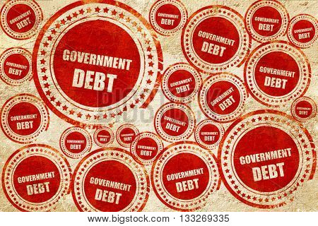 government debt, red stamp on a grunge paper texture