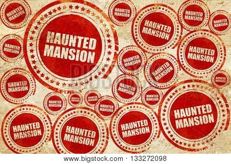 haunted mansion, red stamp on a grunge paper texture