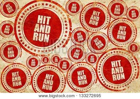 hit and run, red stamp on a grunge paper texture