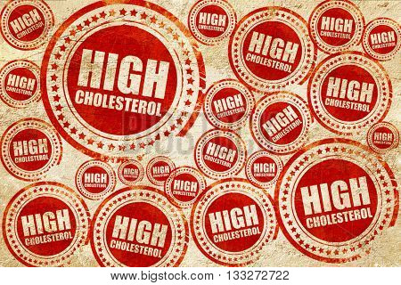 high cholesterol, red stamp on a grunge paper texture