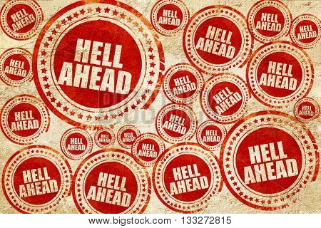 hell ahead, red stamp on a grunge paper texture