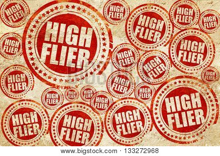high flier, red stamp on a grunge paper texture