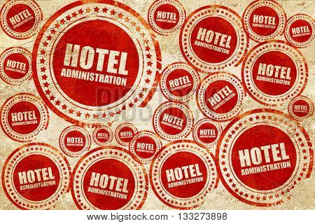hotel administration, red stamp on a grunge paper texture