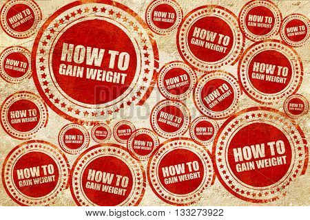 how to gain weight, red stamp on a grunge paper texture